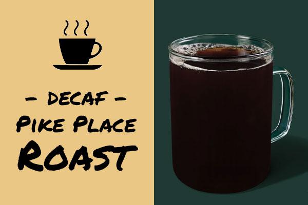Sugar-free drinks: Decaf Pike Place Roast