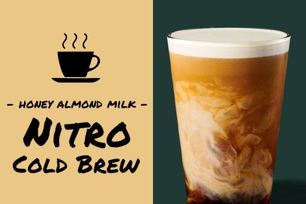 Low-calorie drinks: Honey Almond Milk Nitro Cold Brew coffee