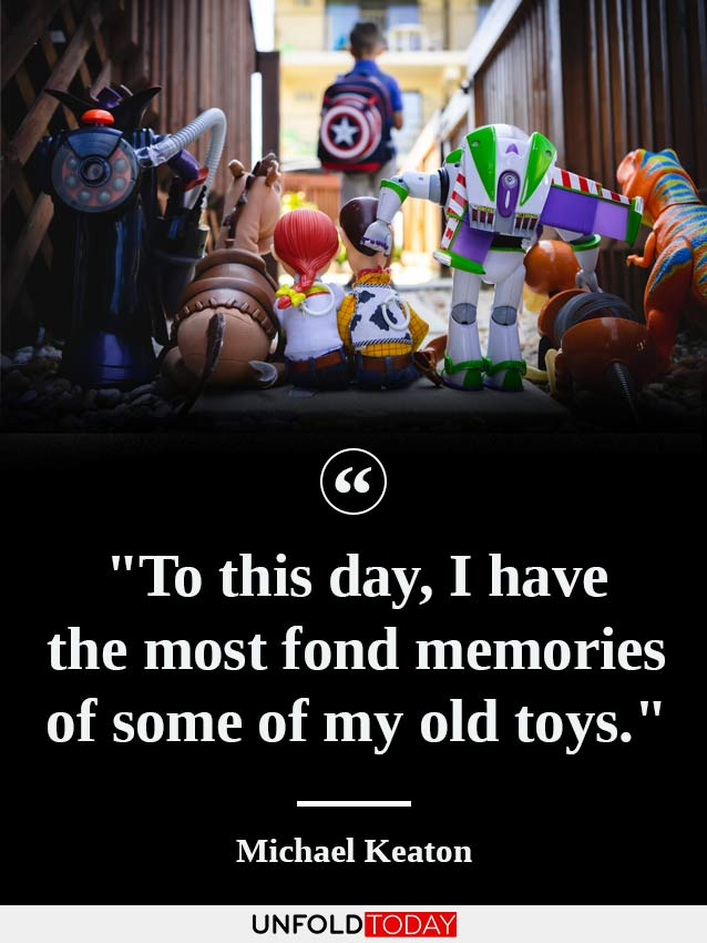 Toys standing in the back of a kid and one of the best quotes about childhood memories by Michael Keaton saying