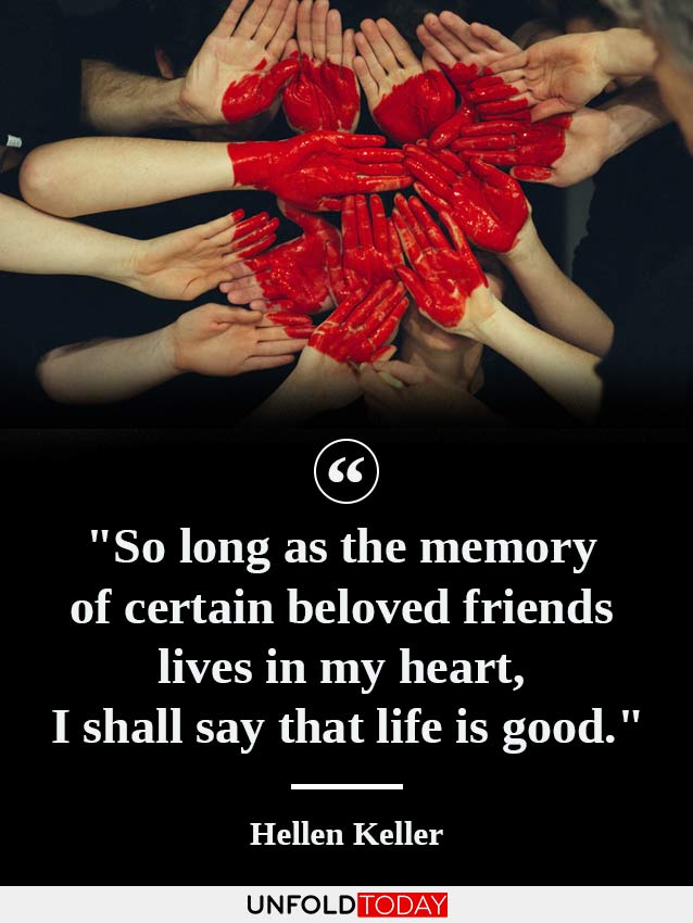 One of the best quotes about having memories with friends by Helen Keller and a heart formed with hands joined together.