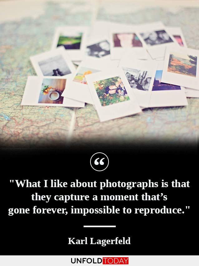 Photo memories and a quote by Karl Lagerfeld saying
