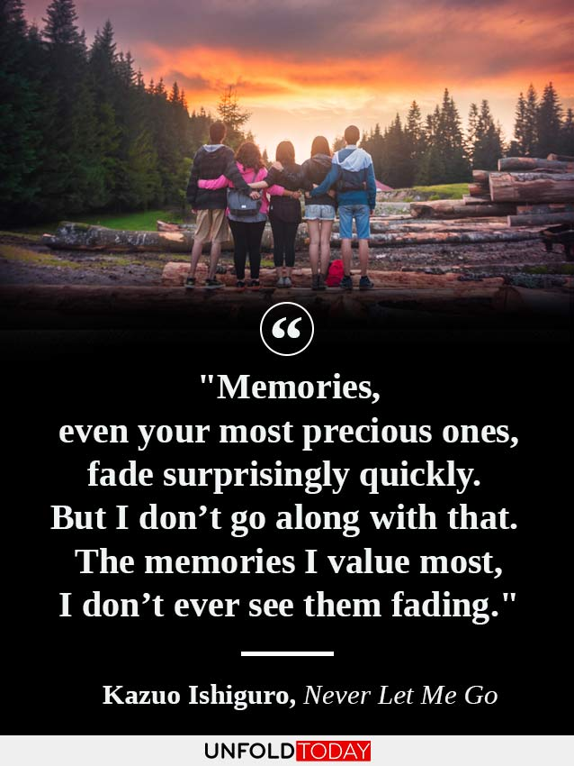 Friends staying together in front of a forest, making unforgettable memories, and one of the best quotes by Kazuo Ishiguro saying: